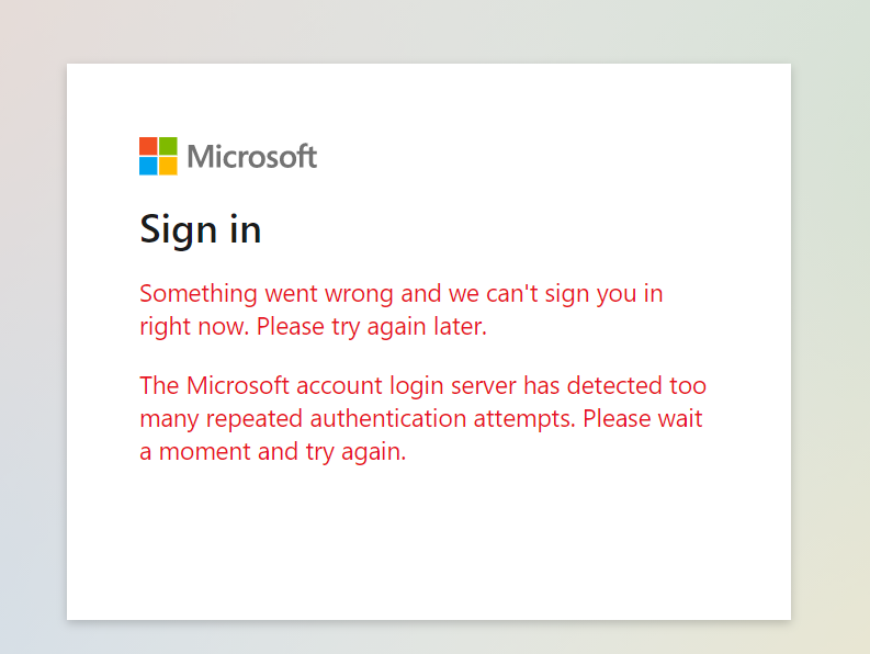 The Microsoft account login server has detected too many repeated authentication attempts.... 1adfd943-b9fd-4b7a-b7ef-ae19df280878?upload=true.png