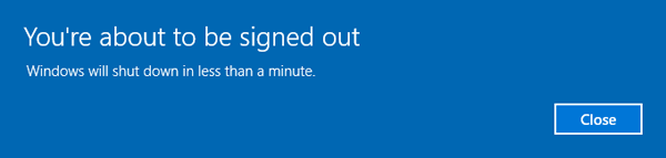 You're about to be signed out. Windows will shutdown in less than a minute.(Windows 10) 901ad9fb-2687-4908-800a-7848a04811f5?upload=true.png