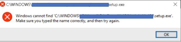 "How to resolve ""Windows cannot find setup.exe"" 9b79c565-0db4-4337-b7b8-e9bd1161f651?upload=true.jpg"
