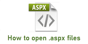 What is an .aspx file and how to open it in Windows 10 ASPX-300x151.png