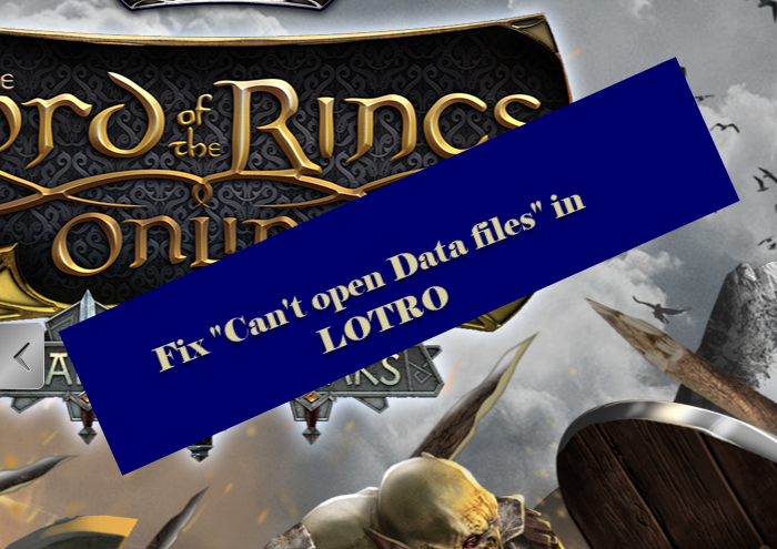 Fix Game Error [201], Can't open the data files in LOTRO or The Lord of the Rings game cant-open-data-files.png