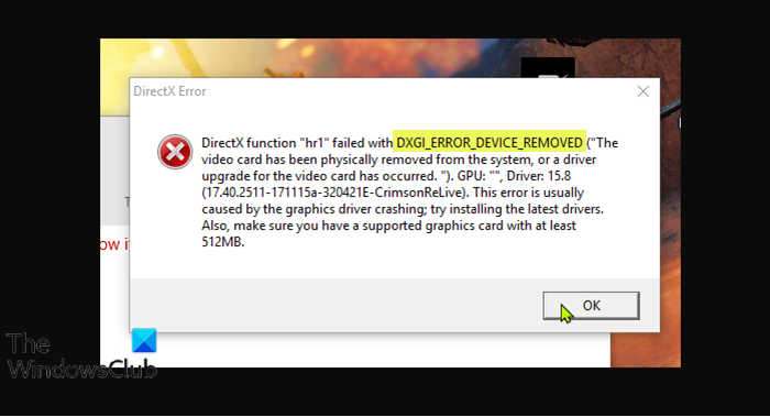 Fix DXGI_ERROR_DEVICE_REMOVED on Windows 11/10 PC DXGI_ERROR_DEVICE_REMOVED.png