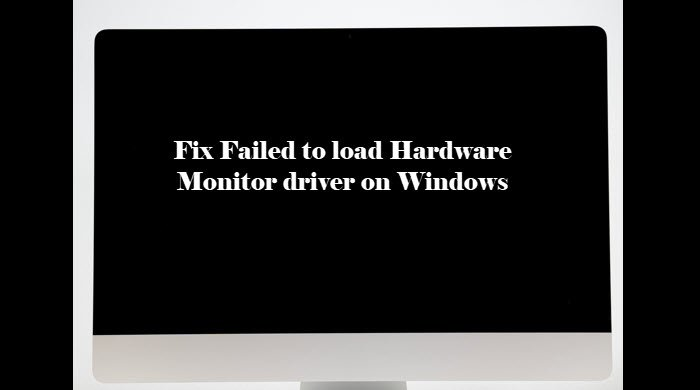 Fix Failed to load Hardware Monitor driver on Windows PC Failed-to-load-Hardware-Monitor-driver.jpg