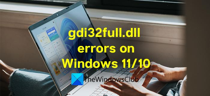 Fix gdi32full.dll not found or missing error on Windows 11/10 gdi32full.dll-missing-error-on-Windows.png
