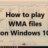 How to play WMA files on Windows 10 and what to do if WMA does not play in WMP How-to-play-WMA-files-on-Windows-10-100x100.png