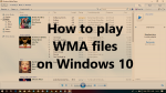 How to play WMA files on Windows 10 and what to do if WMA does not play in WMP How-to-play-WMA-files-on-Windows-10-150x84.png