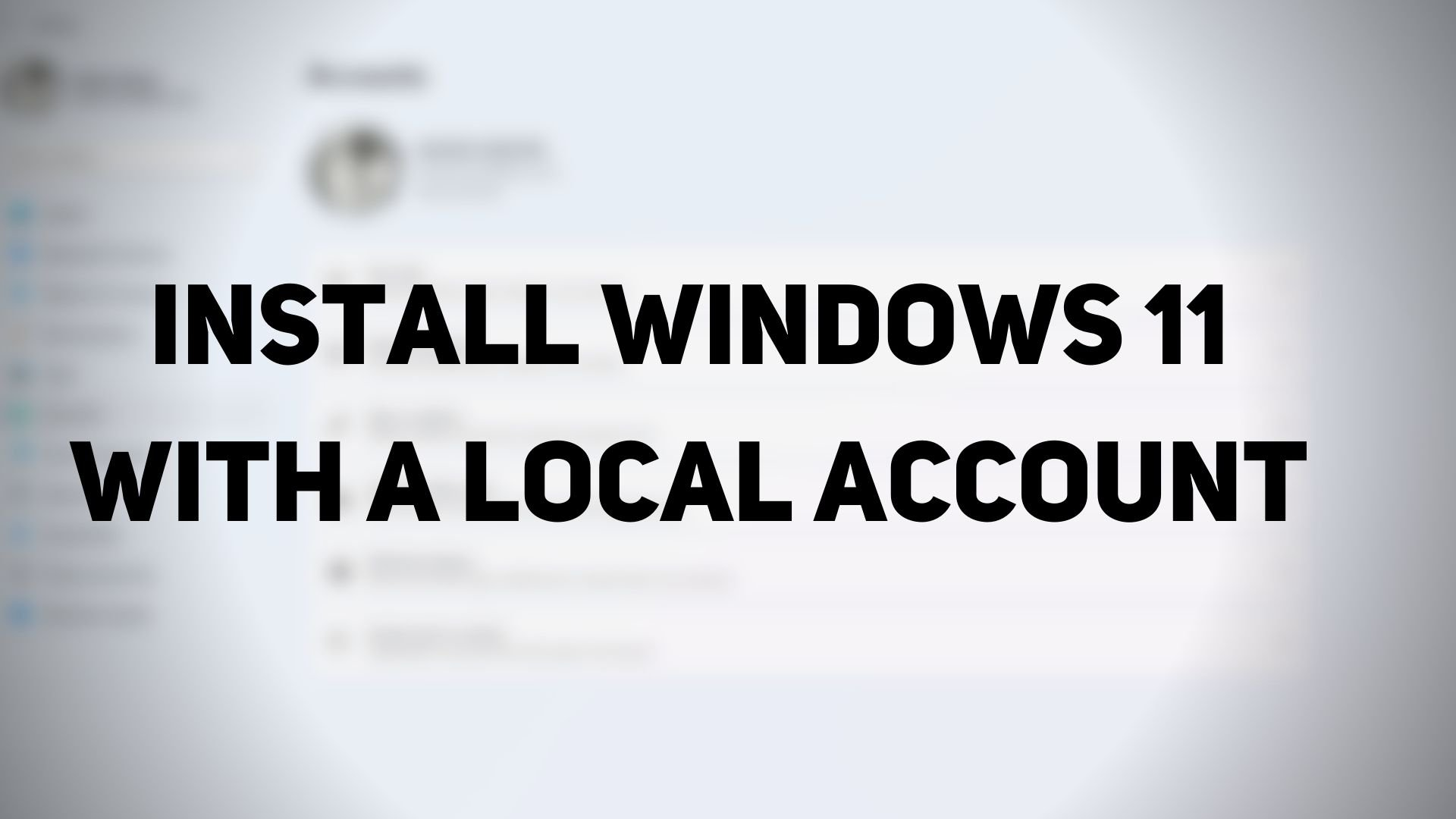How to install Windows 11 with a Local Account Install-Windows-11-with-a-Local-Account.jpg