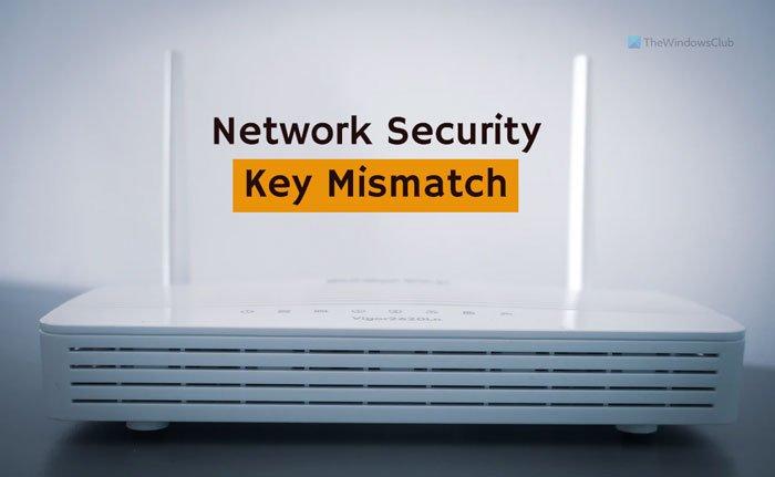 Fix Network Security Key Mismatch error on Windows 11/10 network-security-key-mismatch-2.jpg