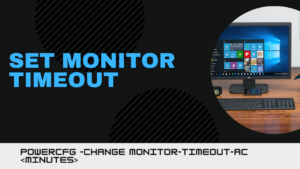 How to set Monitor Timeout using PowerCFG command line in Windows 10 powercfg-change-monitor-timeout-300x169.png