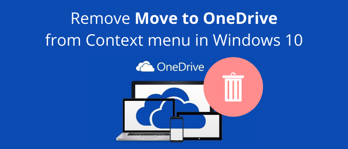 Remove Move to OneDrive from Context Menu in Windows 10 Remove-Move-to-OneDrive-from-Context-menu-in-Windows-10.png