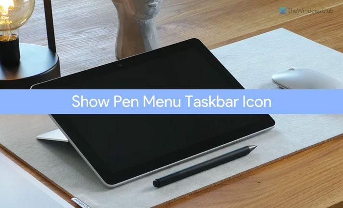 How to show the Pen Menu Taskbar Icon on Windows 11 show-pen-menu-taskbar-icon-2.jpg