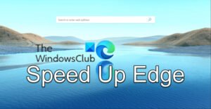 How to speed up Edge and make it load faster Speed-Up-Edge-300x155.jpg