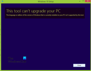 This tool can't upgrade your PC – Language or Edition isn't supported This-tool-cant-upgrade-your-PC-300x234.png